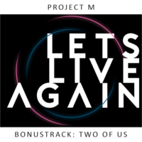 Project M - Let's Live Again / Two Of Us  EP
