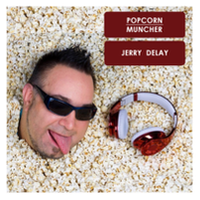 Jerry Delay - Popcorn Muncher
